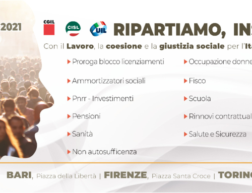 """""""Ripartiamo, insieme"""": Cgil-Cisl-Uil in piazza il 26 giugno a Firenze, Torino e Bari"""
