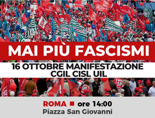 Mai più fascismi! Il 16 ottobre scendi in piazza con Cgil, Cisl e Uil